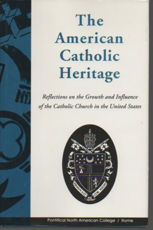 The American Catholic Heritage : Reflections on: No Author Identified