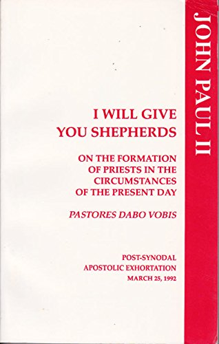 9781555865191: I Will Give You Shepherds: Pastores Dabo Vobis
