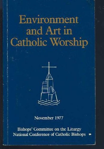 Environment and Art in Catholic Worship (1555865631) by Bishops' Committee on the Liturgy