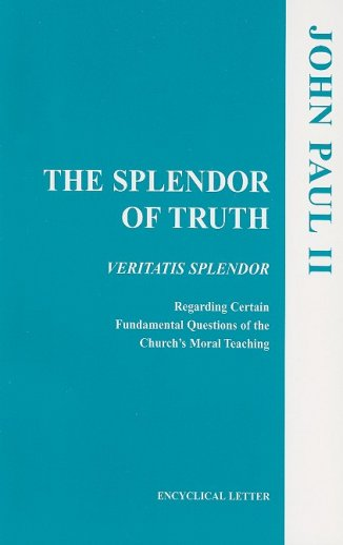 9781555866792: The Splendor of Truth: Veritatis Splendor: Encyclical Letter, August 6, 1993 (United States Catholic Conference Publication)