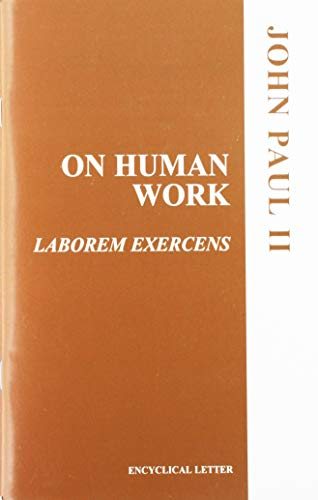 ON HUMAN WORK:LABOREM EXERCENS