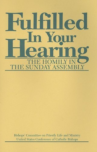 9781555868505: Fulfilled in Your Hearing (The Homily in the Sunday Assembly)