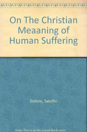 9781555869199: On The Christian Meaaning of Human Suffering