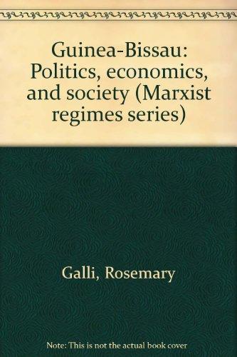 9781555870256: Guinea-Bissau: Politics, economics, and society (Marxist regimes series)