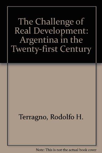 The Challenge of Real Development: Argentina in: Terragno, Rodolfo H.