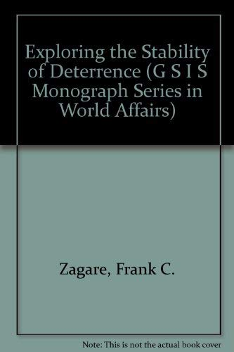 9781555870553: Exploring the Stability of Deterrence (G S I S MONOGRAPH SERIES IN WORLD AFFAIRS)