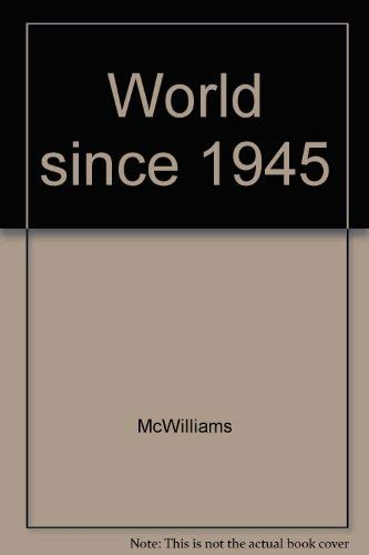 9781555870898: The World Since 1945: Politics, War & Revolution in the Nuclear Age