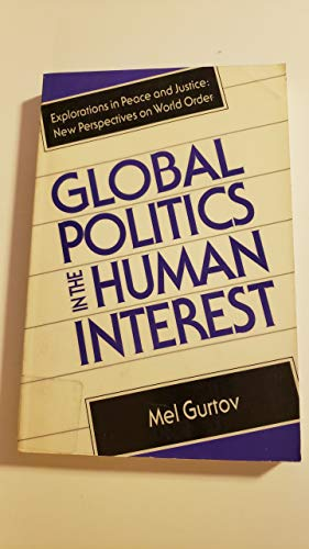 9781555870997: Global Politics in the Human Interest (Explorations in Peace and Justice: New Perspectives on World Order)