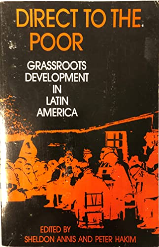 9781555871208: Direct to the Poor: Grassroots Development in Latin America