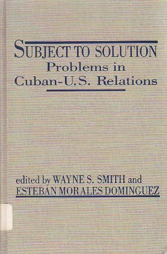 9781555871277: Subject to Solution: Problems in Cuban-U.S. Relations