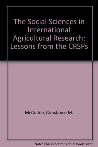 Social Sciences in International Agricultural Research: Lessons from the CRSPs: Constance M. ...