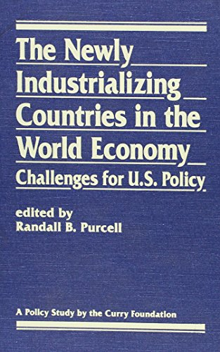 9781555871543: The Newly Industrializing Countries in the World Economy: Challenges for U.S. Policy