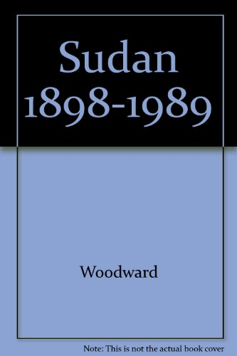Sudan 1898 1989 the Unstable State: Woodward, Peter