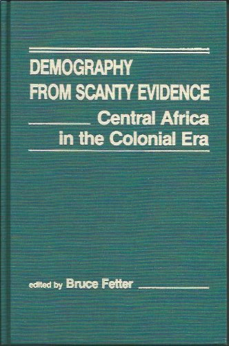 9781555871994: Demography from Scanty Evidence: Central Africa in the Colonial Era