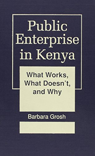 9781555872090: Public Enterprise in Kenya: What Works, What Doesn'T, and Why