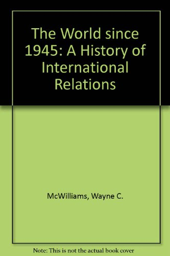 9781555872205: The World Since 1945: A History of International Relations