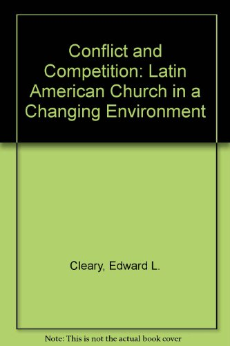 9781555872519: Conflict and Competition: The Latin American Church in a Changing Environment