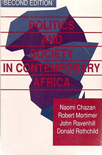 Politics and Society in Contemporary Africa (1555872832) by Mortimer, Robert; Ravenhill, John; Rothchild, Donald; Chazan, Naomi