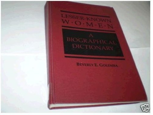 9781555873011: Lesser-known Women: A Biographical Dictionary