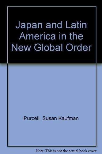 9781555873165: Japan and Latin America in the New Global Order