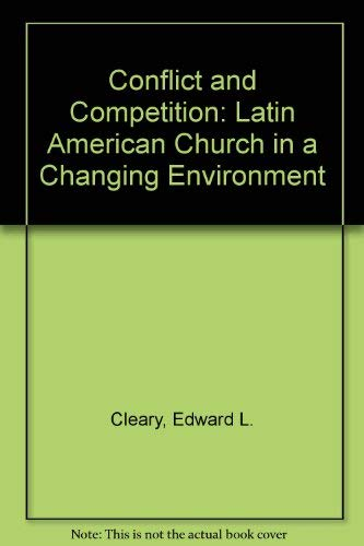 9781555873325: Conflict and Competition: The Latin American Church in a Changing Environment