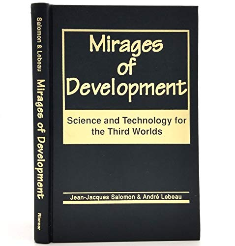 9781555873684: Mirages of Development: Science and Technology for the Third Worlds