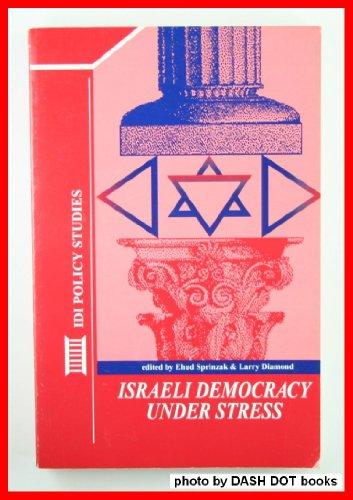 Israeli Democracy Under Stress (An Israel Democracy: Ehud Sprinzak