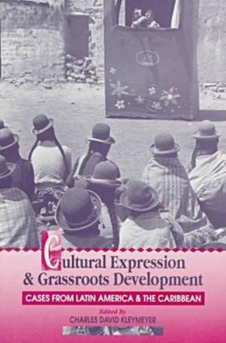 9781555874995: Cultural Expression and Grassroots Development: Cases from Latin America and the Caribbean