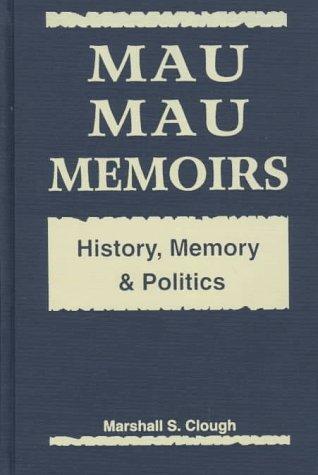 9781555875374: Mau Mau Memoirs: History, Memory, and Politics