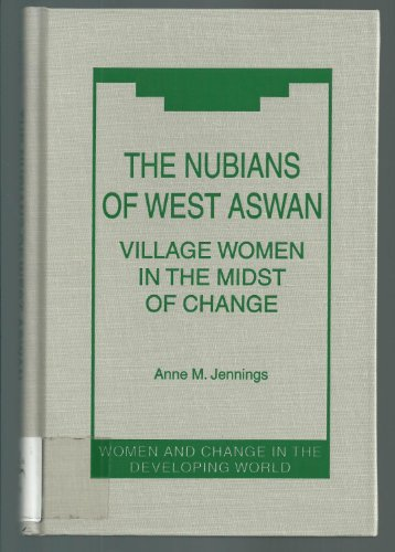 The Nubians of West Aswan: Village Women: Jennings, Anne M.
