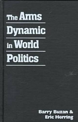 9781555875732: The Arms Dynamic in World Politics