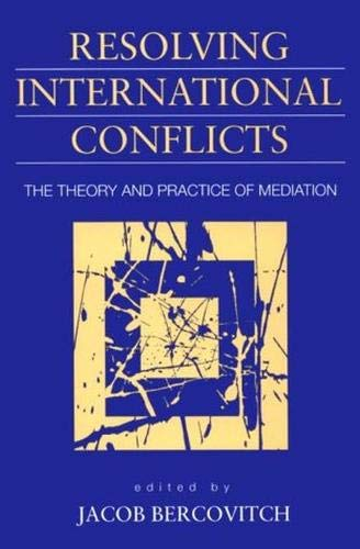 9781555876012: Resolving International Conflicts: The Theory and Practice of Mediation (Studies in International Politics)