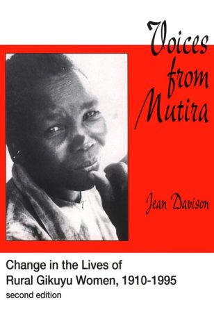 9781555876029: Voices from Mutira: Changes in the Lives of Rural Gikuyo Women, 1910-1995