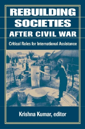 9781555876524: Rebuilding Societies After Civil War: Critical Areas for International Assistance