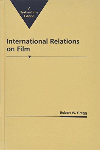 International Relations on Film: Robert W. Gregg