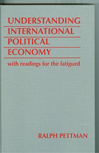 9781555876661: Understanding International Political Economy, With Readings for the Fatigued