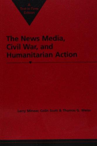 9781555876760: The News Media, Civil War, and Humanitarian Action