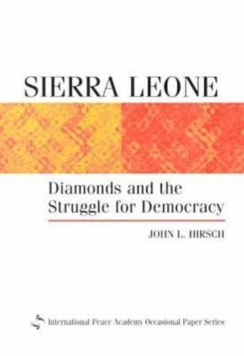 9781555876982: Sierra Leone: Diamonds and the Struggle for Democracy (International Peace Academy Occasional Paper Series)