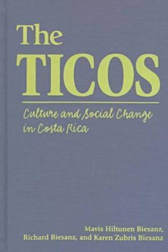 9781555877248: Ticos: Culture and Social Change in Costa Rica