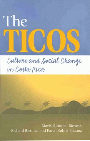 9781555877378: The Ticos: Culture and Social Change in Costa Rica