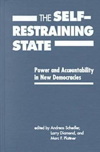 9781555877736: The Self-Restraining State: Power and Accountability in New Democracies