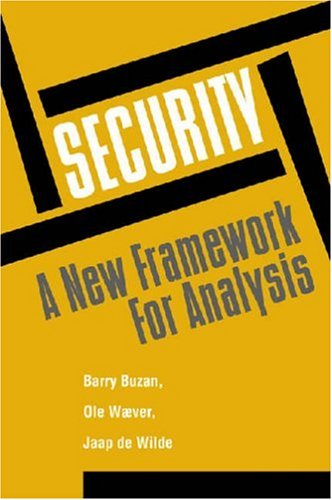Security: A New Framework for Analysis (Paperback): Barry Buzan, Etc.,