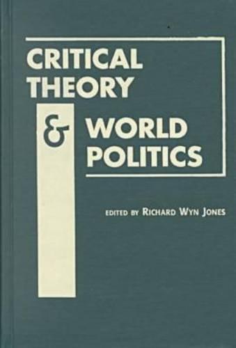 9781555878023: Critical Theory and World Politics
