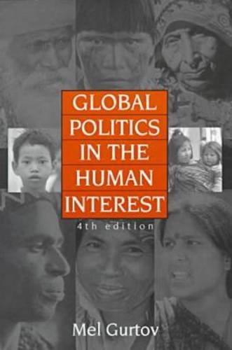 9781555878207: Global Politics in the Human Interest