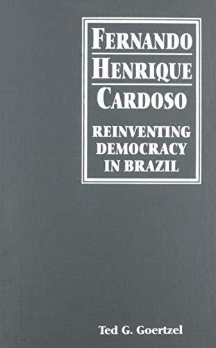 9781555878306: Fernando Henrique Cardoso: Reinventing Democracy in Brazil