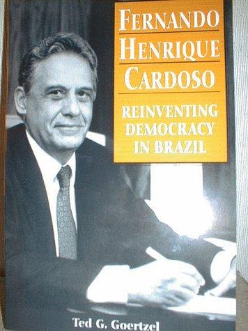 9781555878313: Fernando Henrique Cardoso: Reinventing Democracy in Brazil