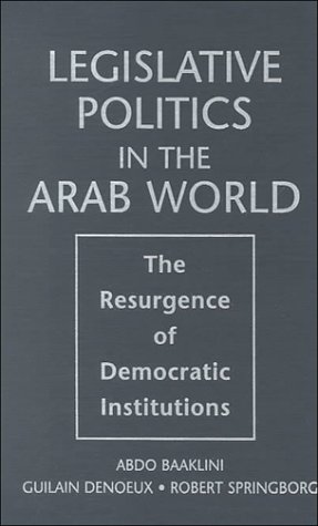 9781555878399: Legislative Politics in the Arab World: The Resurgence of Democratic Institutions
