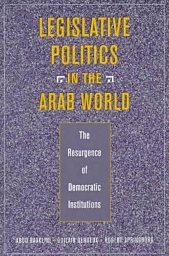9781555878405: Legislative Politics in the Arab World: The Resurgence of Democratic Institutions