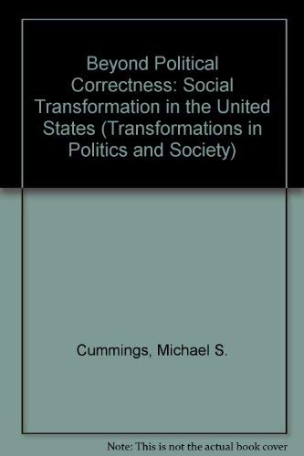 9781555878634: Beyond Political Correctness: Social Transformation in the United States (Transformations in Politics and Society)