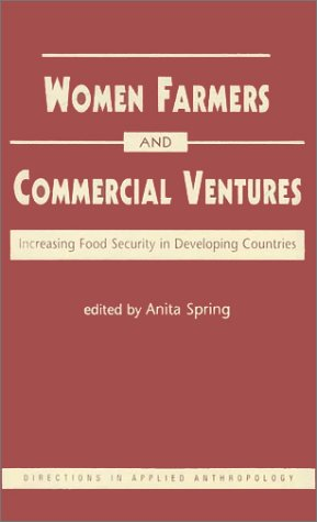 9781555878696: Women Farmers and Commercial Ventures: Increasing Food Security in Developing Countries (Directions in Applied Anthropology : Adaptations and Innovations)